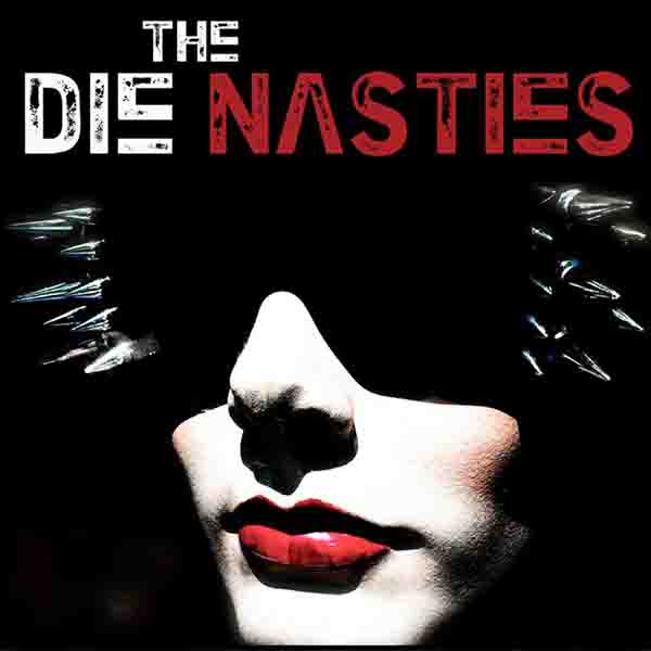 The Die Nasties